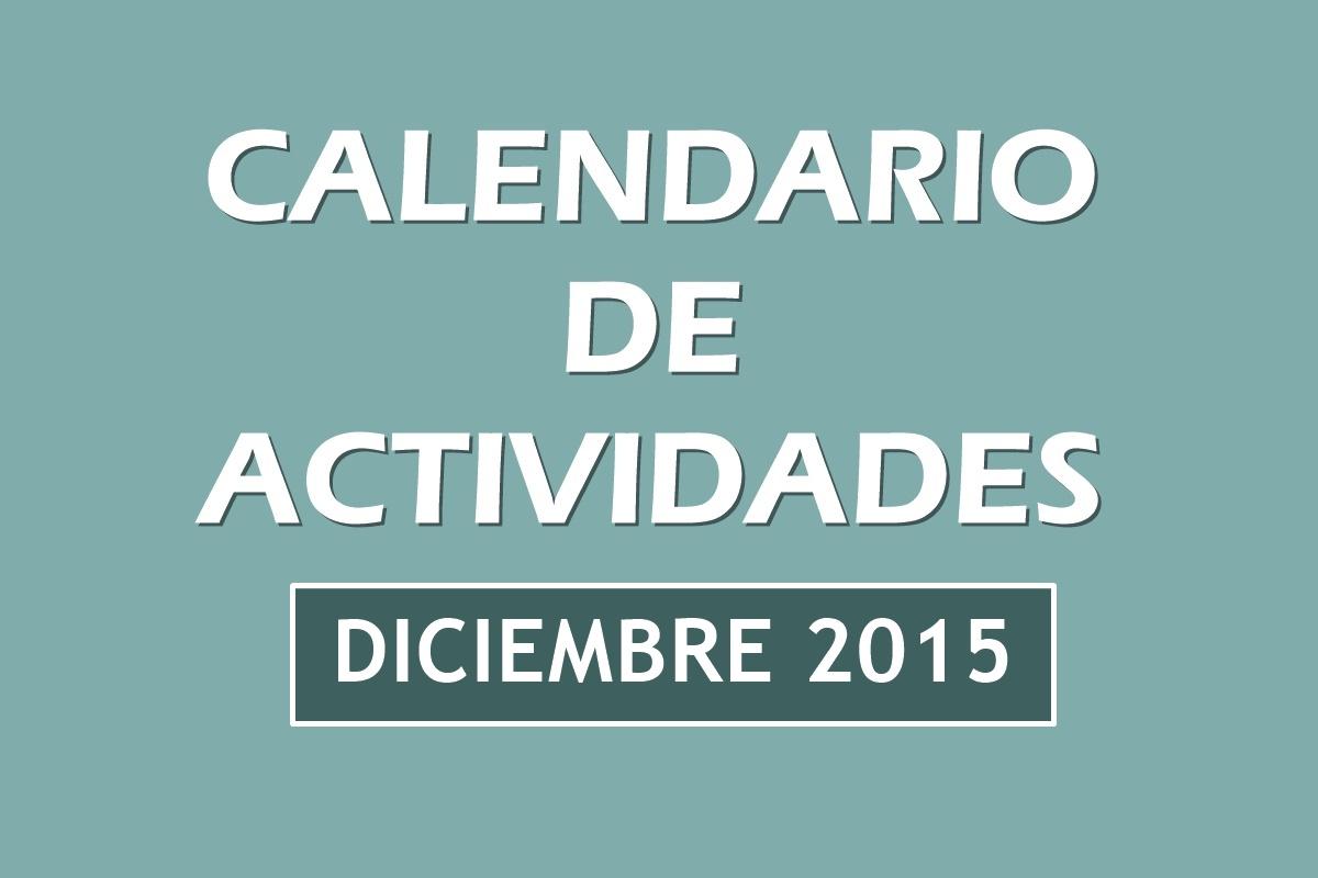 Noticias. Calendario actividades diciembre 2015
