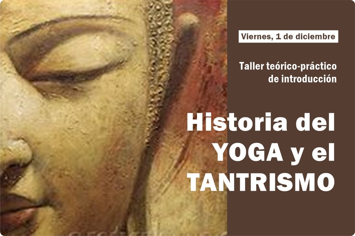 Taller historia del yoga y el tantrismo. Escuela Kundalini Yoga Zaragoza